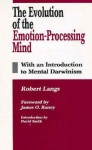 The Evolution of the Emotion-Processing Mind: With an Introduction to Mental Darwinism - Robert Langs
