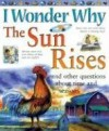 I Wonder Why the Sun Rises: and Other Questions About Time and Seasons - Brenda Walpole