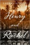 Henry and Rachel - Laurel Saville