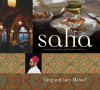 Saha: A Chef's Journey Through Lebanon And Syria - Greg Malouf, Lucy Malouf