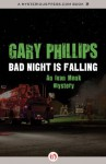 Bad Night Is Falling (The Ivan Monk Mysteries) - Gary Phillips