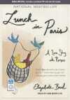 Lunch in Paris: A Love Story, with Recipes - Elizabeth Bard, Ann Marie Lee