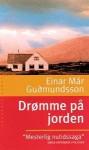 Drømme på jorden - Einar Már Guðmundsson, Erik Skyum-Nielsen
