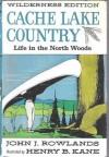 Cache Lake Country - John J. Rowlands