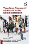 Teaching Research Methods in the Social Sciences - Ashgate Publishing Group, Claire Wagner, Barbara Kawulich