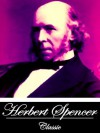 Social Statics, or The Conditions Essential to Human Happiness Specified and the First of Them Developed (With Active Table of Contents) - Herbert Spencer