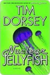 Nuclear Jellyfish (Serge Storms Mystery, #11) - Tim Dorsey