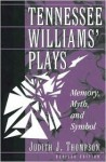 Tennessee Williams' Plays: Memory, Myth, and Symbol - Ogden Nash