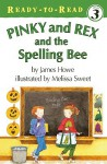 Pinky and Rex and the Spelling Bee - James Howe, Melissa Sweet