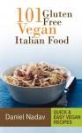 101 Gluten Free Vegan Italian Food - Daniel Nadav