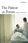 The Patient As Person: Explorations In Medical Ethics - Paul Ramsey, Albert R. Jonsen, Margaret Farley, Marcia R. Wood, William F. May