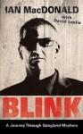 Blink: A Journey Through Gangland Mayhem - David Leslie, Ian Macdonald