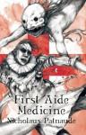 First Aide Medicine - Nicholaus Patnaude