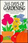 365 Days Of Gardening: A Day By Day Book Of More Than 1000 Terrific Facts, Tips, And Reminders - Christine Allison