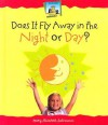 Does It Fly Away in the Night or Day? - Mary Elizabeth Salzmann