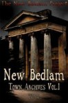 New Bedlam: Town Archives Vol. 1 - Jodi Lee