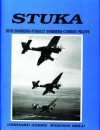 Stuka Dive Bombers - Pursuit Bombers - Combat Pilots - A Pictorial Chronical of German Close - Combat Aircraft to 1945 - Gebhard Aders, Werner Held