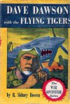 Dave Dawson with the Flying Tigers - R. Sidney Bowen