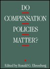 Do Compensation Policies Matter (Frank W Pierce Memorial Lectureship and Conference Series) - Ronald G. Ehrenberg