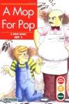 A Mop for Pop - Gina Clegg Erickson, Kelli C. Foster