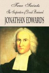 True Saints, When Absent from the Body Are Present with the Lord: A Sermon Preached on the Day of the Funeral of the REV. Mr. David Brainerd ... Who Died at Northampton in New-England, Ocotber 9th, 1747, in the 30th Year of His Age, and Was Interred... - Jonathan Edwards