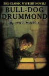 Bull-Dog Drummond - Sapper, Cyril McNeile