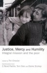 Justice, Mercy and Humility - Tim Chester, Tom Sine, Elaine Storkey, C. Rene Padilla