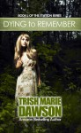Dying to Remember - Trish Marie Dawson