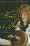 Women and Judaism - Malka Drucker, Cheryl A. Kirk-Duggan, Karen Jo Torjesen