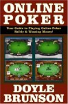 Online Poker: Your Guide to Playing Online Poker Safely & Winning Money - Doyle Brunson, Andy Glazer