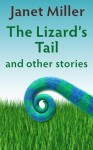The Lizard's Tail - Janet Miller