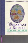 Breakfast and Brunch: Classic Recipes - Louis Weber