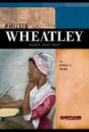 Phillis Wheatley: Slave and Poet - Robin S. Doak