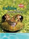 Anfibios increibles (Criaturas Increibles) - John Townsend