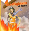 Firefighters at Work - Karen Latchana Kenney, Brian Caleb Dumm