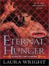 Eternal Hunger (Mark of the Vampire Series, #1) - Laura Wright, Tavia Gilbert