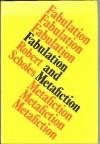 Fabulation and Metafiction - Robert Scholes