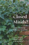 Closed Minds?: Politics and Ideology in American Universities - Bruce L.R. Smith, Jeremy D. Mayer, A. Lee Fritschler