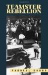 Teamster Rebellion - Farrell Dobbs, Jack Barnes