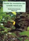 Desde las montañas del sureste mexicano - Subcomandante Marcos