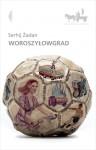 Woroszyłowgrad - Serhiy Zhadan
