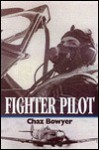 Fighter Pilots of the RAF: 1939-1945 - Chaz Bowyer
