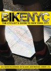 Bike NYC: The Cyclist's Guide to New York City - Marci Blackman, Michael Green