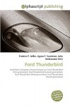 Ford Thunderbird - Frederic P. Miller, Agnes F. Vandome, John McBrewster