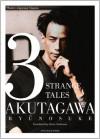 3 Strange Tales (Modern Japanese Classics) - Ryūnosuke Akutagawa