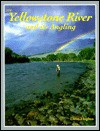 The Yellowstone River and Its Angling - Dave Hughes