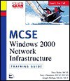 MCSE Training Guide (70-216): Installing and Administering Windows 2000 Network Infrastructure - Dave Bixler, Larry Chambers, Joseph Phillips
