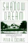 The Shadow Of A Dream: Economic Life And Death In The South Carolina Low Country, 1670 1920 - Peter A. Coclanis