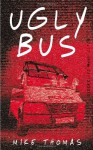 Ugly Bus - Mike Thomas