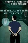 Seclusion Point - Jerry B. Jenkins, John Perrodin